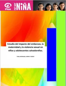 Estudio del impacto del embarazo, la maternidad y la violencia sexual en niñas y adolescentes salvadoreñas.