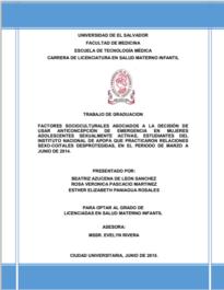 Factores socioculturales asociados a la decisión de usar anticoncepción de emergencia en mujeres adolescentes sexualmente activas, estudiantes del instituto nacional de apopa que practicaron relaciones sexo-coitales desprotegidas, en el periodo de marzo a junio de 2014.