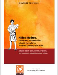 Niñas Madres. Embarazo y maternidad infantil forzada en América Latina y el Caribe.