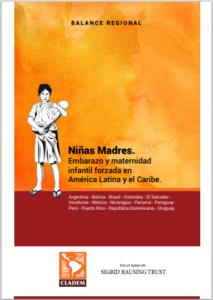 Lee más sobre el artículo Niñas Madres. Embarazo y maternidad infantil forzada en América Latina y el Caribe.