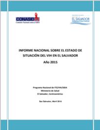 Informe nacional sobre el estado de situación del vih en el salvador programa nacional de its/vih/sida ministerio de salud el salvador, centroamérica san salvador,