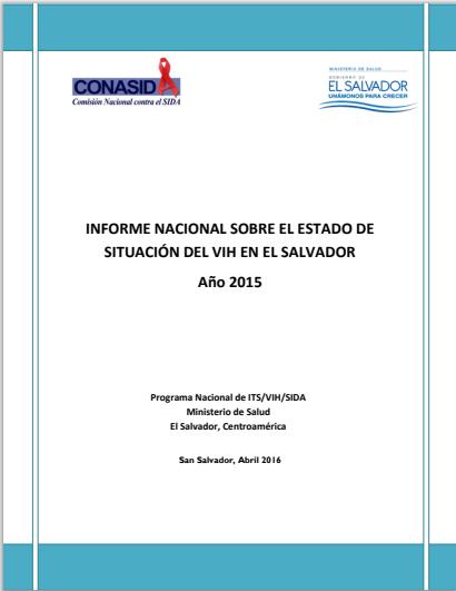 Lee más sobre el artículo Informe nacional sobre el estado de situación del vih en el salvador programa nacional de its/vih/sida ministerio de salud el salvador, centroamérica san salvador,